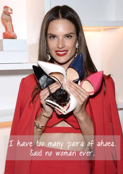 alessandra-ambrosio-too many shoes-quote